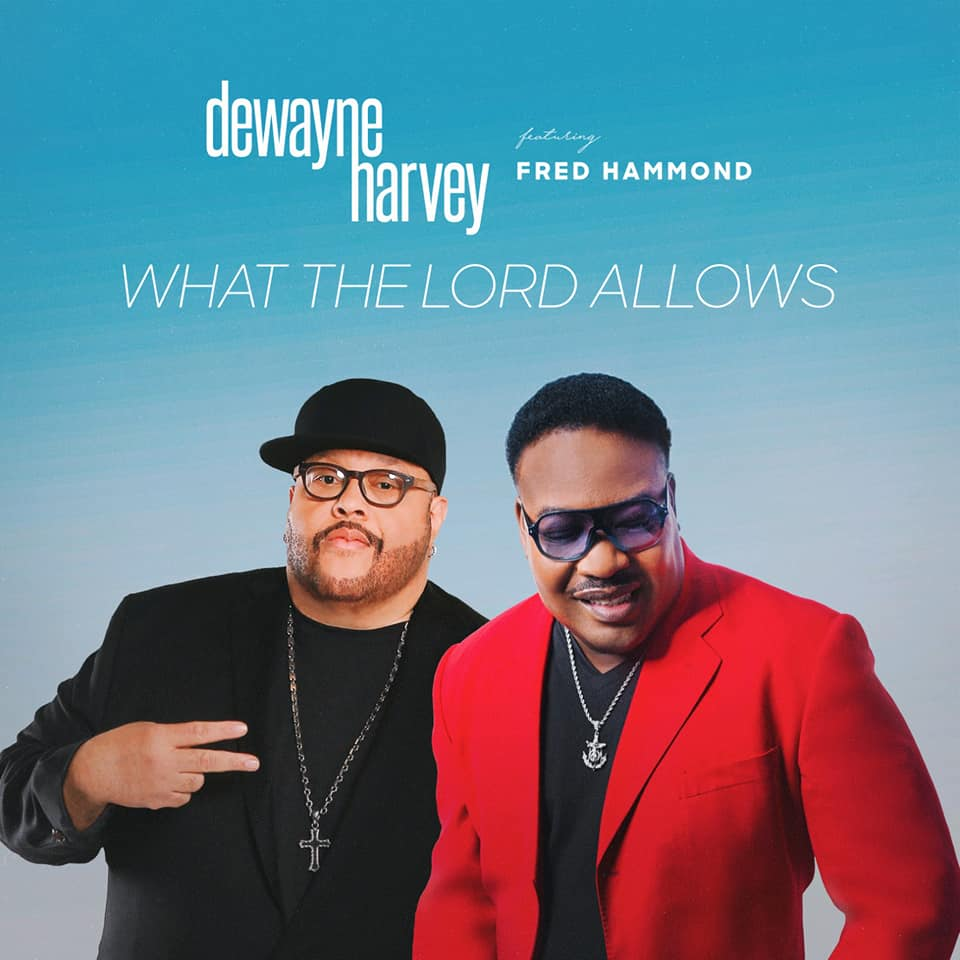 "DeWayne Harvey/Fred Hammond ""What The Lord Allows"""
